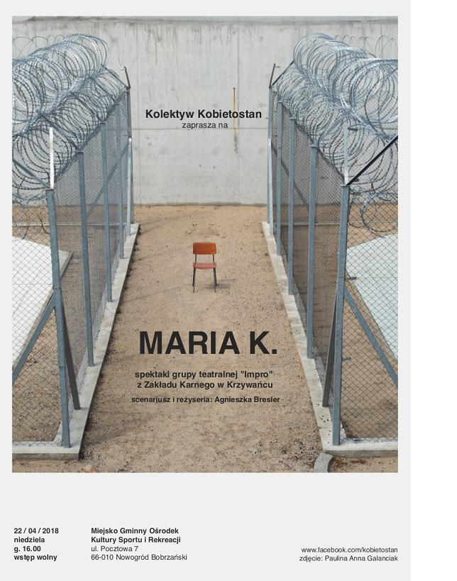 """Spektakl  pt.: """"MARIA K."""" w wykonaniu grupy teatralnej """"Impro"""" z Zakładu Karnego w Krzywańcu @ Pocztowa 7"""
